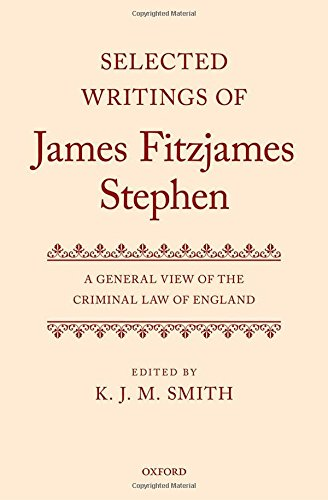 9780199660834: Selected Writings of James Fitzjames Stephen: A General View of the Criminal Law of England