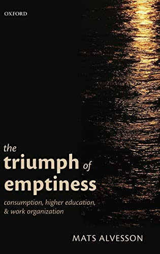 9780199660940: The Triumph of Emptiness: Consumption, Higher Education, and Work Organization
