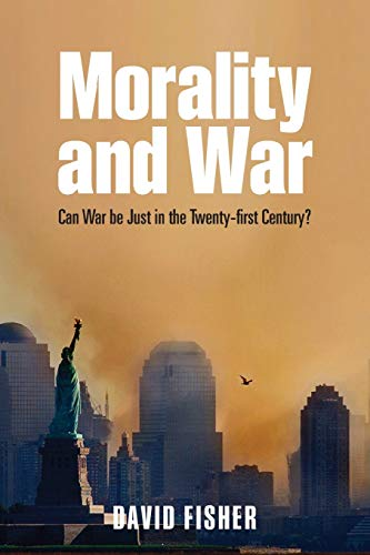 9780199661053: Morality and War: Can War be Just in the Twenty-first Century?