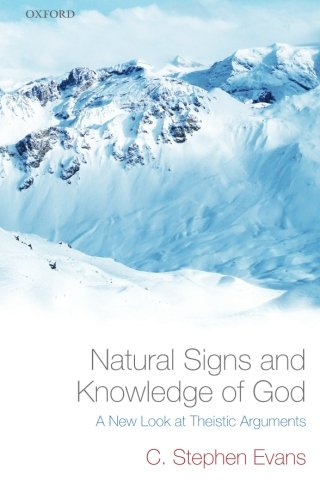 9780199661077: Natural Signs and Knowledge of God: A New Look at Theistic Arguments