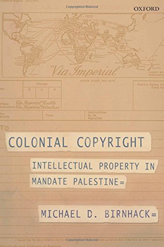 9780199661138: Colonial Copyright: Intellectual Property in Mandate Palestine