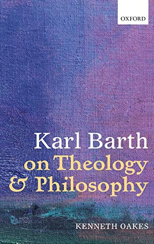 9780199661169: Karl Barth on Theology and Philosophy