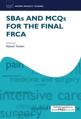 SBAs and MCQs for the Final FRCA: Tandon, Rakesh