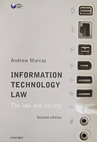Information Technology Law: The Law and Society: Murray, Andrew