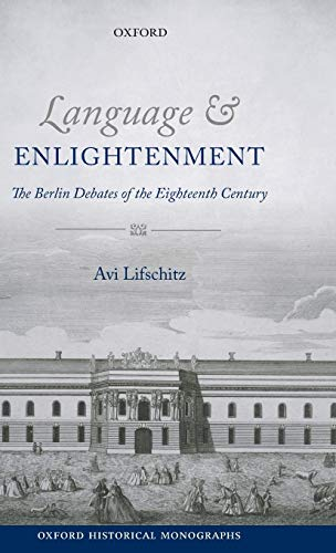 9780199661664: Language and Enlightenment: The Berlin Debates of the Eighteenth Century