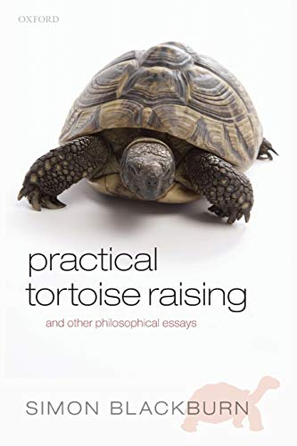 Practical Tortoise Raising. and other philosophical essays.: BLACKBURN, S.,
