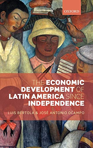9780199662135: The Economic Development of Latin America Since Independence (Initiative for Policy Dialogue)