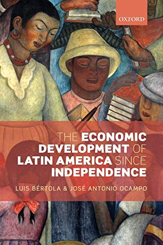 9780199662142: The Economic Development of Latin America since Independence (Initiative for Policy Dialogue)