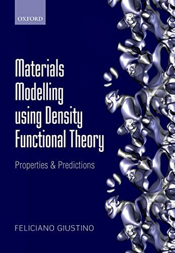9780199662432: Materials Modelling using Density Functional Theory: Properties and Predictions