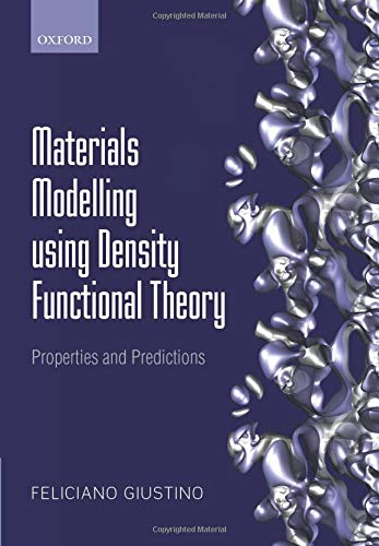 Materials Modelling using Density Functional Theory: Properties: Feliciano Giustino