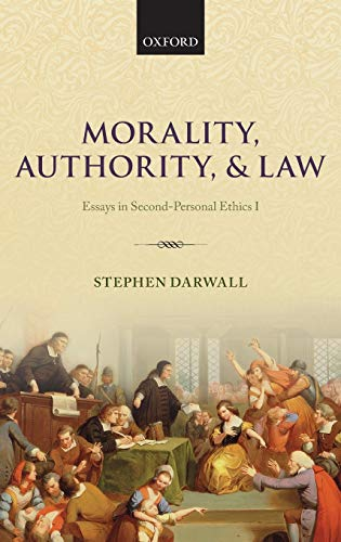 9780199662586: Morality, Authority, and Law: Essays in Second-Personal Ethics I