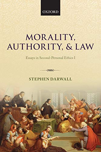 9780199662593: Morality, Authority, and Law: Essays in Second-Personal Ethics I