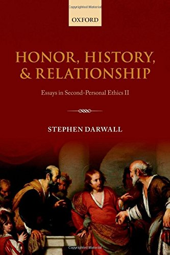 9780199662609: Honor, History, and Relationship: Essays in Second-Personal Ethics II