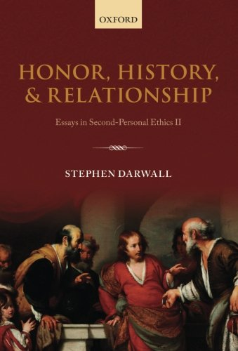 9780199662616: Honor, History, and Relationship: Essays in Second-Personal Ethics II
