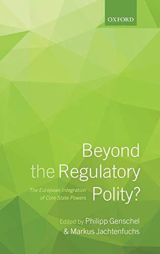 9780199662821: Beyond the Regulatory Polity?: The European Integration of Core State Powers