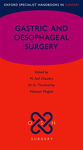 9780199663200 - M Asif Chaudry: Gastric and Oesophageal Surgery (Oxford Specialist Handbooks in Surgery) - Книга