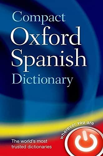 9780199663309: Oxford English Compact Dictionary Espa�ol-Ingl�s / Ingl�s-Espa�ol 5th Edition (Diccionario Oxford Compact)