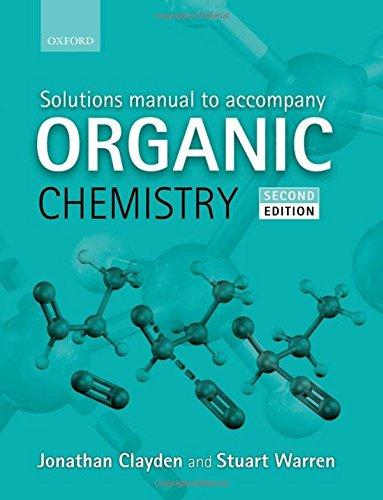 Solutions Manual to Accompany Organic Chemistry: Clayden, Jonathan, Warren,