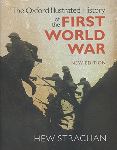 9780199663385: The Oxford Illustrated History of the First World War: New Edition