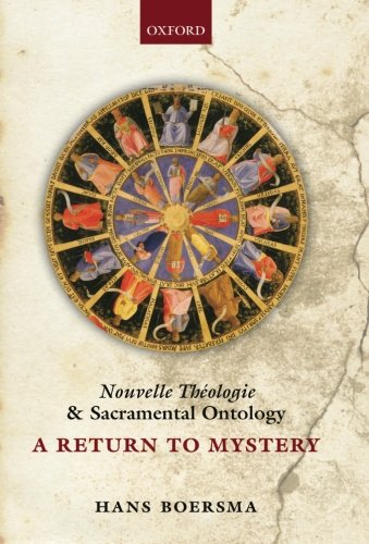 9780199664245: Nouvelle Theologie and Sacramental Ontology: A Return to Mystery