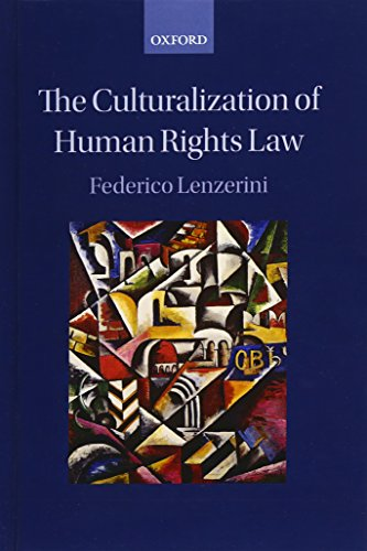 9780199664283: The Culturalization of Human Rights Law