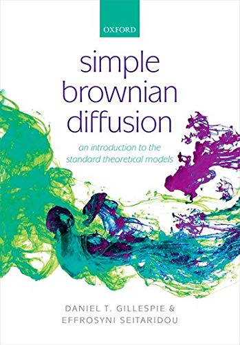 9780199664504 - Gillespie, Daniel Thomas: Simple Brownian Diffusion: an Introduction to the Standard Theoretical Models - Книга
