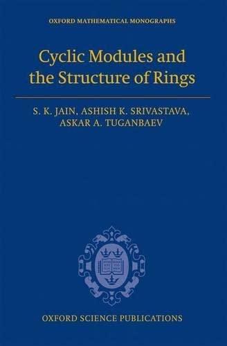 9780199664511 - Jain, S.K., Srivastava, Ashish K., Tuganbaev, Askar A.: Cyclic Modules and the Structure of Rings (Oxford Mathematical Monographs) - Книга