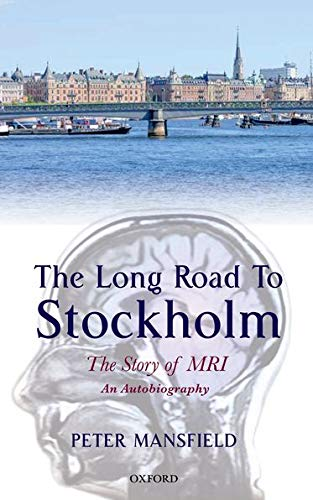 9780199664542: The Long Road to Stockholm: The Story of Magnetic Resonance Imaging - An Autobiography