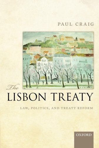 9780199664955: The Lisbon Treaty: Law, Politics, and Treaty Reform