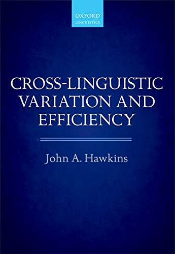 9780199664993: Cross-Linguistic Variation and Efficiency