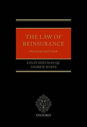 The Law of Reinsurance: Edelman QC, Colin, Burns, Andrew