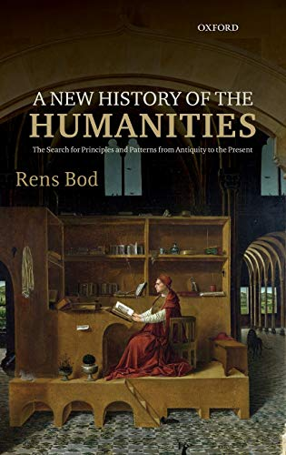 9780199665211: A New History of the Humanities: The Search for Principles and Patterns from Antiquity to the Present