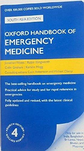 Oxford Handbook of Emergency Medicine (Fourth Edition): Colin Graham,Jonathan Wyatt,Kerstin Hogg,...