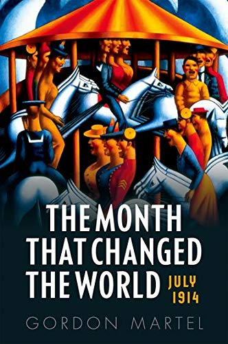 9780199665389: The Month that Changed the World: July 1914