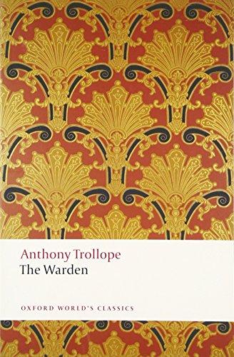 The Warden The Chronicles of Barsetshire 2/e (Oxford World's Classics)