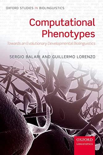 9780199665464: Computational Phenotypes: Towards an Evolutionary Developmental Biolinguistics (OXFORD STUDIES IN BIOLINGUISTICS)