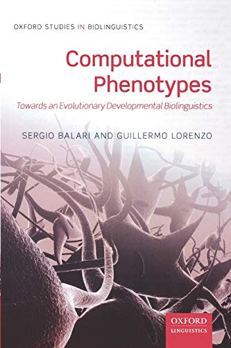 9780199665471: Computational Phenotypes: Towards an Evolutionary Developmental Biolinguistics (OXFORD STUDIES IN BIOLINGUISTICS)