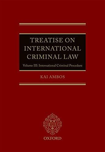 9780199665617: Treatise on International Criminal Law: Volume III: International Criminal Procedure: 3