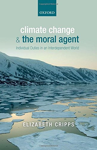 9780199665655: Climate Change and the Moral Agent: Individual Duties in an Interdependent World