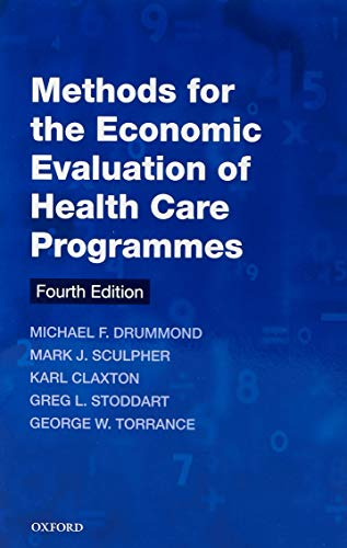 9780199665884: Methods for the Economic Evaluation of Health Care Programmes (Oxford Medical Publications)