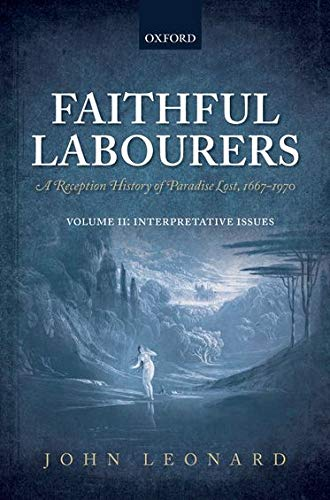 9780199666553: Faithful Labourers: A Reception History of Paradise Lost, 1667-1970: Volume I: Style and Genre; Volume II: Interpretative Issues