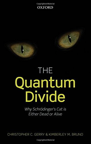 9780199666560: The Quantum Divide: Why Schrodinger's Cat is Either Dead or Alive