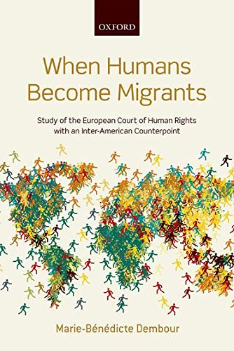 When Humans Become Migrants: Study of the European Court of Human Rights with an Inter-American ...