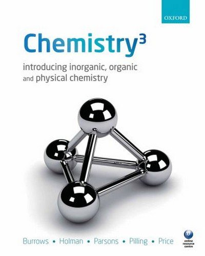9780199667932: Chemistry³: Introducing Inorganic, Organic and Physical Chemistry