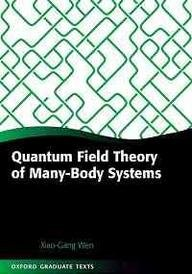 Quantum Field Theory of ManyBody Systems: Xiao Gang Wen