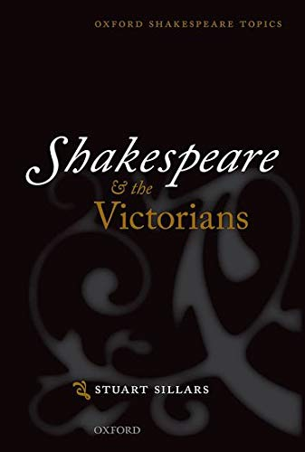 9780199668076: Shakespeare and the Victorians (Oxford Shakespeare Topics)