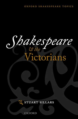 9780199668083: Shakespeare and the Victorians (Oxford Shakespeare Topics)