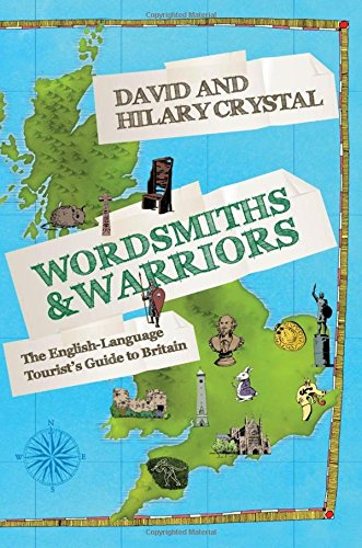 9780199668120: Wordsmiths and Warriors: The English-Language Tourist's Guide to Britain