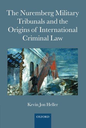 9780199668168: The Nuremberg Military Tribunals and the Origins of International Criminal Law