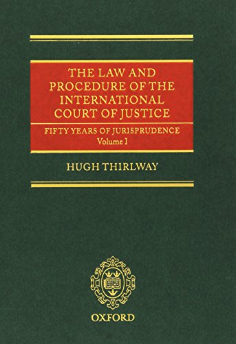 9780199668250: The Law and Procedure of the International Court of Justice: Fifty Years of Jurisprudence